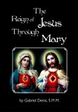 The Reign of Jesus Through Mary