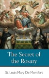The Secret of the Rosary by St. Louis Mary de Montfort