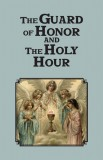 The Guard of Honor and the Holy Hour
