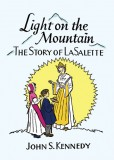 Light on the Mountain - The Story of LaSalette
