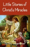 Little Stories of Christ's Miracles