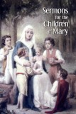 Sermons for the Children of Mary