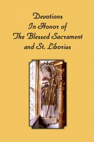 Devotions in Honor of the Blessed Sacrament and St. Liborius