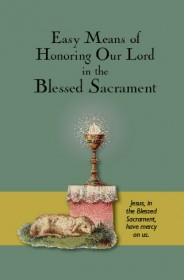 Easy Means of Honoring Our Lord in the Blessed Sacrament