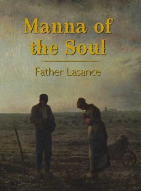 Manna of the Soul - A Prayer Book for Men and Women by Fr. Lasance