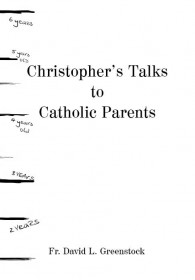Christopher's Talks to Catholic Parents
