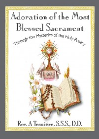 Adoration of the Most Blessed Sacrament Through the Mysteries of the Holy Rosary