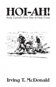 Hoi-ah! Andy Carroll's First Year at Holy Cross