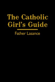 The Catholic Girls Guide