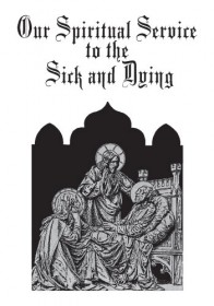 Our Spiritual Service to the Sick and Dying