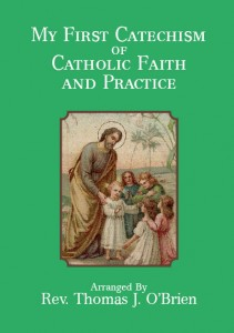 My First Catechism of Catholic Faith and Practice