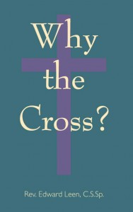 Why the Cross - Edward Leen