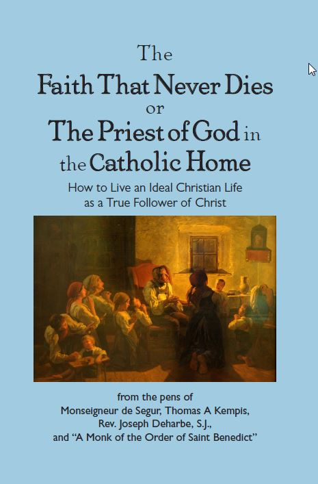 The Faith that Never Died or The Priest of God in the Catholic Home
