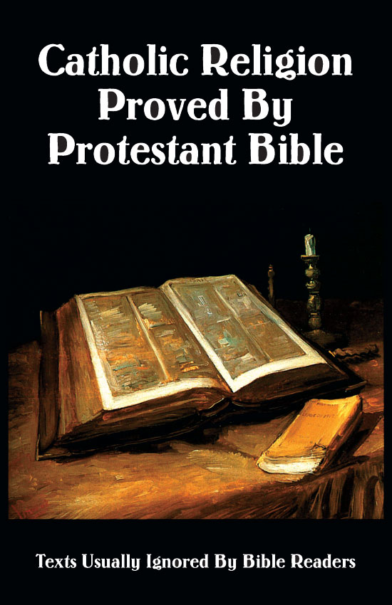 Catholic Religion Proved By Protestant Bible > Books