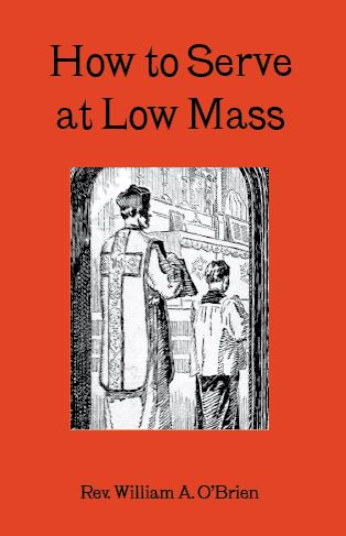 How to Serve Low Mass - Rev. William A. O'Brien