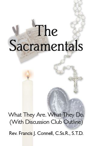 The Sacramentals - Fr. Francis J. Connell