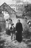 Apostolate to Assist Dying Non-Catholics