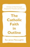 The Catholic Faith in Outline By Rev James MacLoughlin