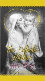 The Catholic Mother - Her Glory