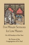 Five Minute Sermons for Low Masses on All Sundays