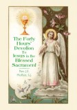 Forty Hours Devotion to Jesus in the Blessed Sacrament