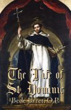 The Life of St. Dominic - Rev. Bede Jarrett, O.P.