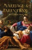Marriage and Parenthood - The Catholic Ideal