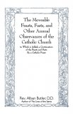 The Moveable Feasts, Fasts, and Other Annual Observances of the Catholic Church