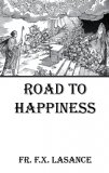 The Road to Happiness - Fr. Lasance