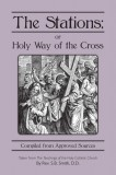 The Stations: or Holy Way of the Cross