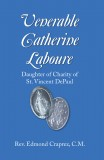 Venerable Catherine Laboure - Daughter of Charity of Saint Vincent De Paul