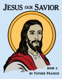 Jesus Our Savior Book 2 - Coloring Book