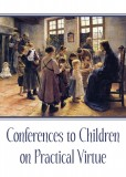 Conferences to Children on Practical Virtue
