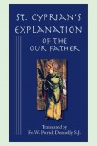 St. Cyprian's Explanation of the Our Father