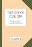 The Life of Our Life; The Thirty Years - Our Lords Infancy and Hidden Life
