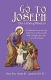 Go to Joseph - Our Unfailing Mediator