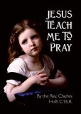 Jesus Teach Me to Pray