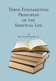 The Three Fundamentals of the Spiritual Life