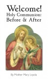 Welcome! Holy Communion: Before and After