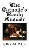 The Catholic's Ready Answer
