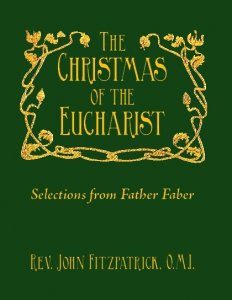 The Christmas of the Eucharist - Rev. John Fitzpatrick