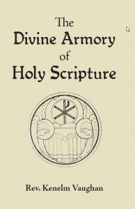 The Divine Armory of Holy Scripture - Rev. Kenelm Vaughan