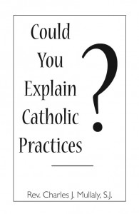 Could You Explain Catholic Practices?