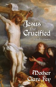 Jesus the Crucified - Meditations