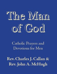 The Man of God - Catholic Prayers and Devotions for Men