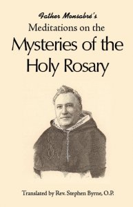 Father Monsabre's Meditations on the Mysteries of the Rosary