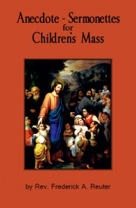 Anecdotes - Sermonettes for Children's Mass