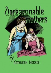 Unreasonable Mothers