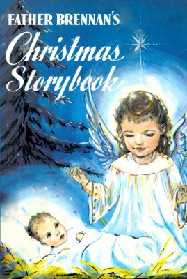 The Christmas Story Book.Father Brennan S Christmas Storybook