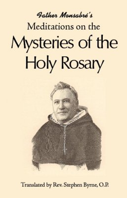Father Monsabre's Meditations on the Mysteries of the Rosary - Slightly Defective
